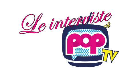 le-interviste-pop-tv